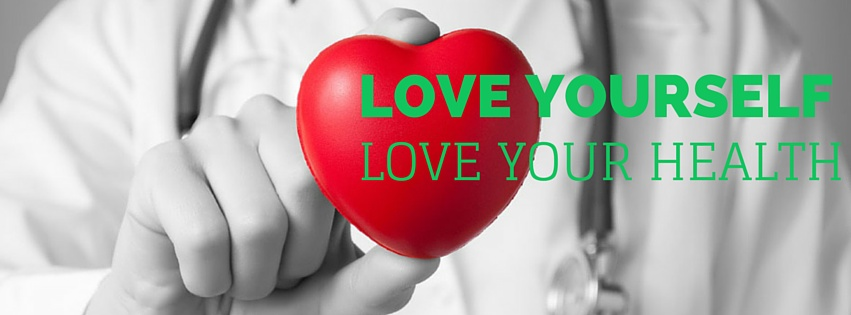 Love yourself, love your health
