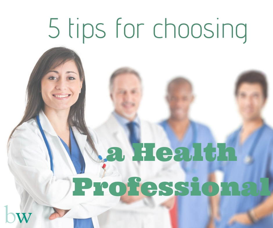 5 Tips for choosing a Health Professional
