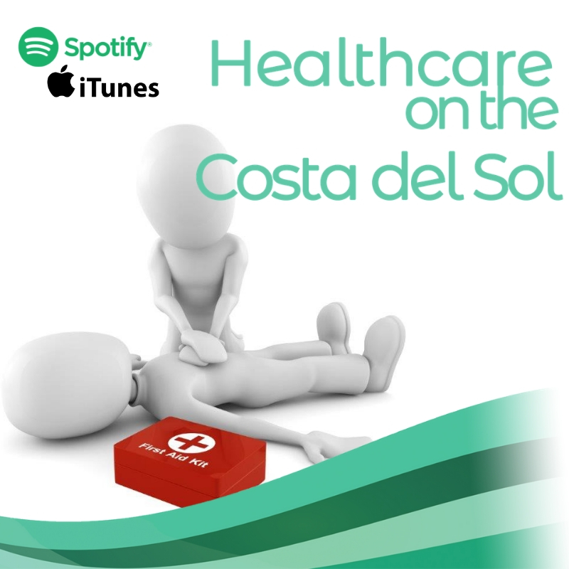 Healthcare on the Costa del Sol Podcast - Episode 4 - First Aid Spain - what to do in an emergency