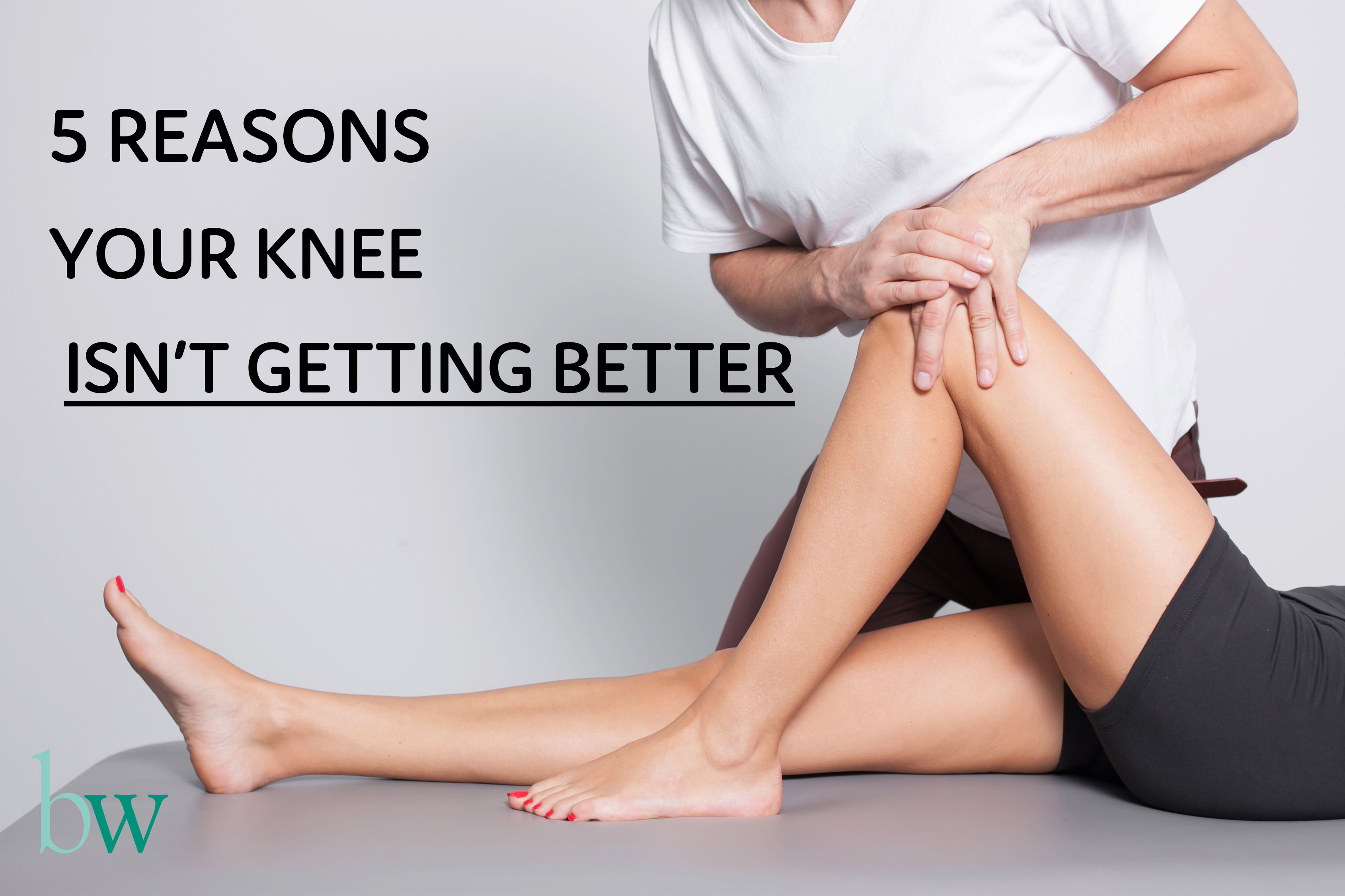 5 Reasons your knee isn't getting better - Knee Specialist Estelle Mitchell at Bodyworks Clinic Marbella