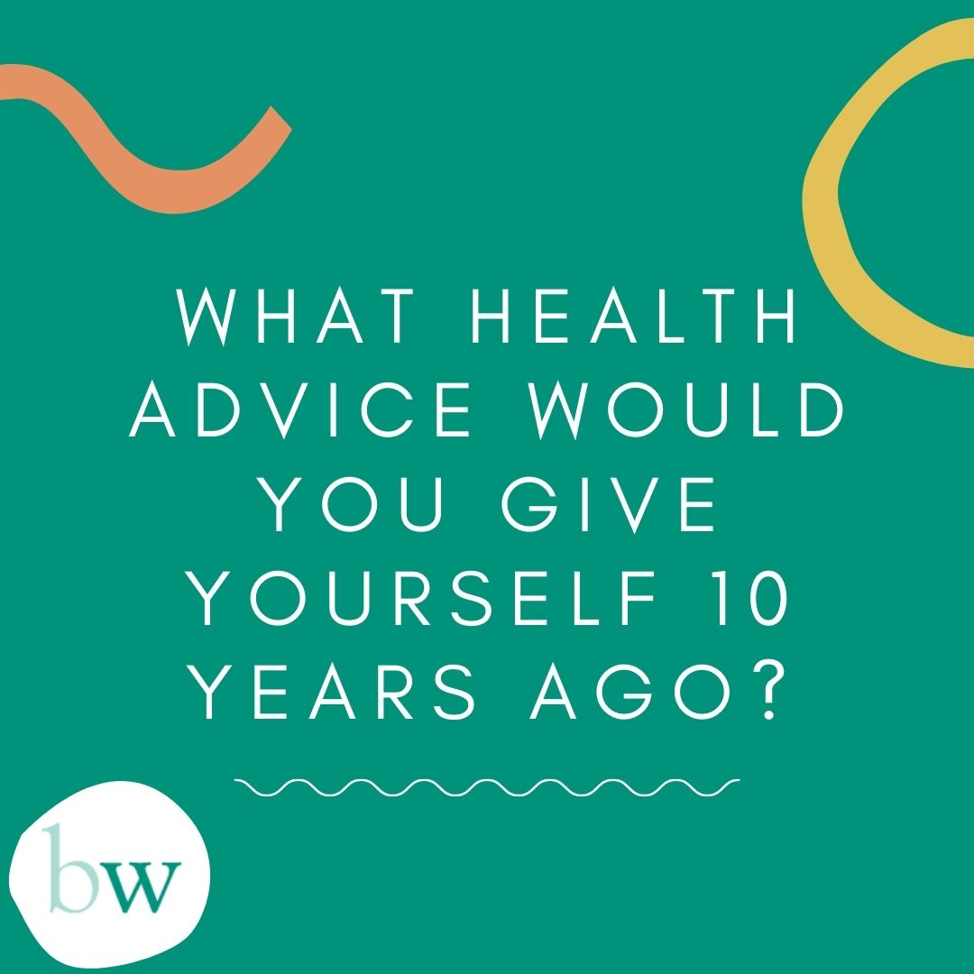What health advice would you give to yourself 10 years ago? Bodyworks Clinic Marbella tells all