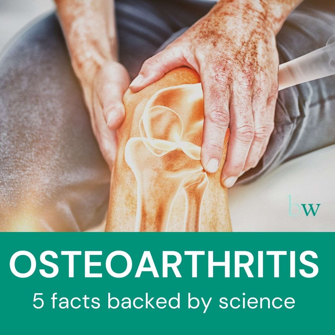 Osteoarthritis - 5 facts backed by science
